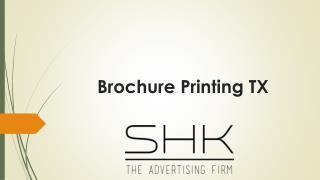 SHKadvertising | Brochures Printing TX