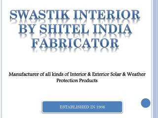 Swastik Interior By Shitel INDIA Fabricator