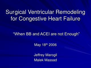 Sur gical Ventricular Remodeling for Congestive Heart Failure