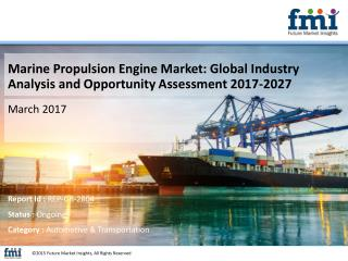 Marine Propulsion Engine Market Analysis and Value Forecast Snapshot by End-use Industry 2017-2027
