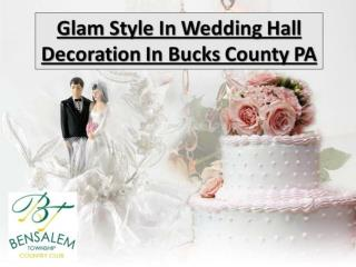 Glam Style In Wedding Hall Decoration In Bucks County PA