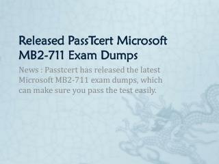 Released PassTcert Microsoft MB2-711 Exam Dumps