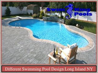 Different Swimming Pool Design Long Island NY