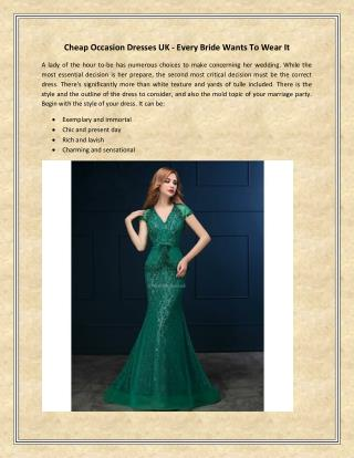 Cheap Occasion Dresses Uk - Every Bride Wants To Wear It