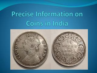 Precise Information on Coins in India