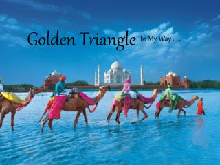 Golden Triangle Trip (Delhi – Agra – Jaipur) In My Way