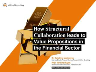 How structural collaboration leads to value propositions in the financial sector