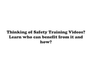 Thinking of Safety Training Videos
