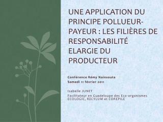 Une application du principe pollueur-payeur : les fili res de responsabilit  Elargie du Producteur