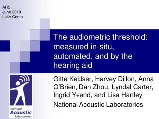 The audiometric threshold: measured in-situ, automated, and by the hearing aid