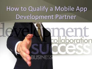 How to qualify a mobile app development partners
