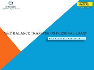 Why Balance Transfer Required On Personal loans -  Callforloans™