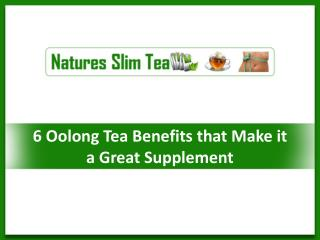 6 Oolong Tea Benefits that Make it a Great Supplement
