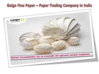Galgo Fine Paper – Paper Trading Company in India