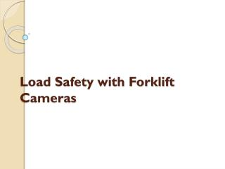 Load Safety with Forklift cameras