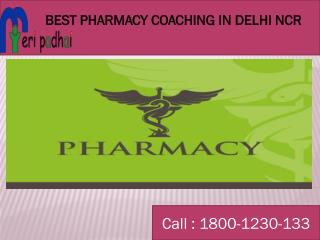 Best Pharmacy classroom coaching in delhi NCR, Call: 1800-1230-133