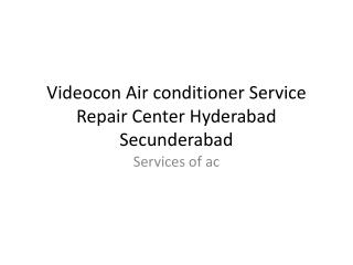 Videocon Air conditioner Service Repair Center Hyderabad Secunderabad