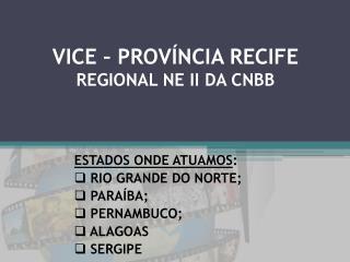 VICE   PROV NCIA RECIFE REGIONAL NE II DA CNBB