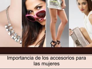 Importancia de los accesorios para las mujeres