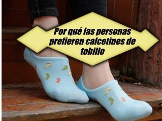 Por qué las personas prefieren calcetines de tobillo