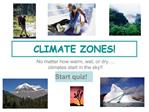 CLIMATE ZONES