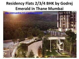 Residency Flats 2/3/4 BHK by Godrej Emerald in Thane Mumbai