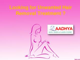 Unwanted Hair Removal Treatment in Warangal,Laser Hair Removal Treatment in Hanamkonda - AAdhya Clinic