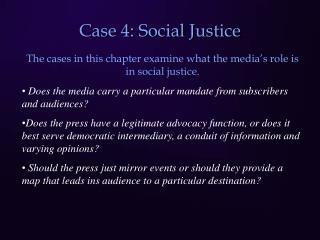 Case 4: Social Justice