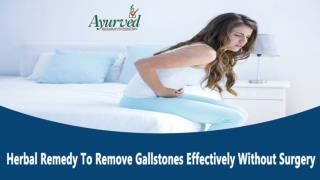Herbal Remedy To Remove Gallstones Effectively Without Surgery