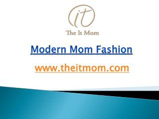 Modern Mom Fashion - www.theitmom.com