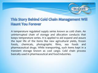 This Story Behind Cold Chain Management Will Haunt You Forever!