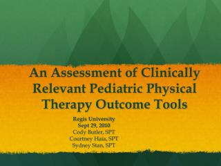 An Assessment of Clinically Relevant Pediatric Physical Therapy Outcome Tools