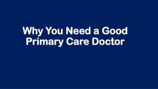 Why You Need a Good Primary Care Doctor