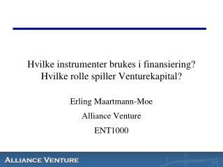 Hvilke instrumenter brukes i finansiering Hvilke rolle spiller Venturekapital