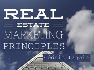 Cédric Lajoie - Real Estate Marketing Principles