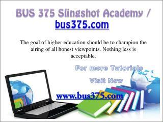 BUS 375 Slingshot Academy / bus375.com
