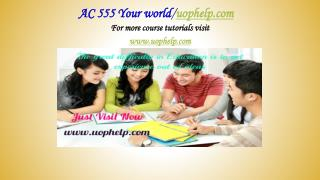 AC 555 Your world/uophelp.com