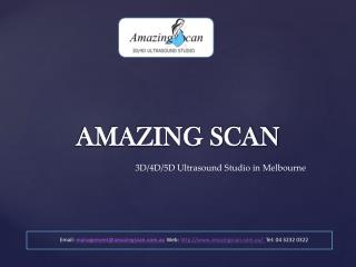 Amazing scan - 3D 4D 5D Ultrasound Melbourne