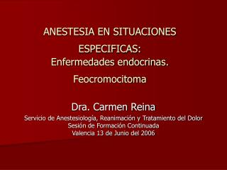 ANESTESIA EN SITUACIONES ESPECIFICAS:  Enfermedades endocrinas. Feocromocitoma
