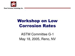 Workshop on Low Corrosion Rates