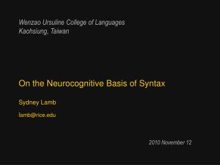On the Neurocognitive Basis of Syntax  Sydney Lamb  lambrice