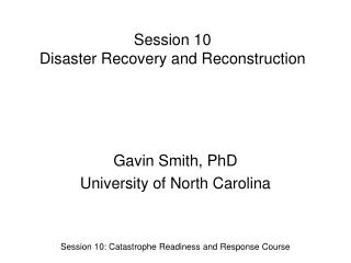 Session 10 Disaster Recovery and Reconstruction