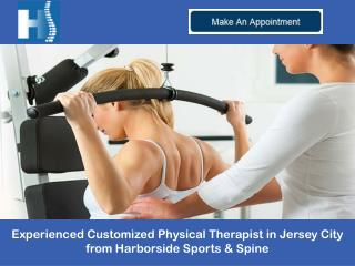 Experienced Customized Physical Therapist in Jersey City from Harborside Sports & Spine