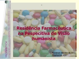 Resid ncia Farmac utica na Pespecitiva de Vis o humanista