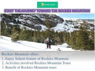 start the journey toward the Rockies Mountain
