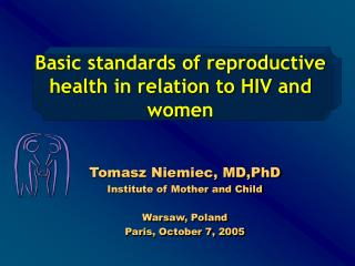 Basic standards of reproductive health in relation to HIV and women