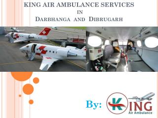 Avail King Air Ambulance Services in Darbhanga at reasonable cost: