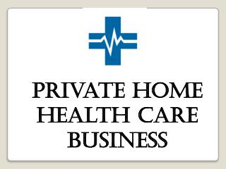 Private Home Health Care business