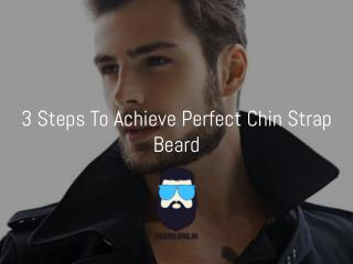 3 Simple To Achieve Perfect Chin Strap Beard