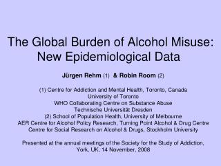 The Global Burden of Alcohol Misuse: New Epidemiological Data